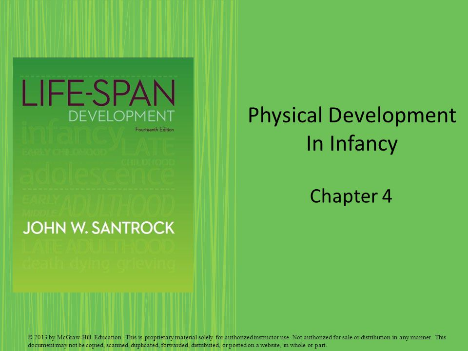 Physical Development In Infancy Chapter 4 © 2013 by McGraw-Hill Education.