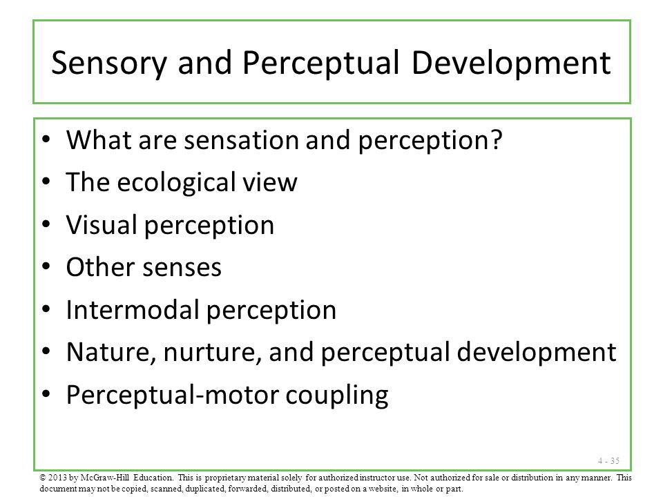 4 - 35 Sensory and Perceptual Development What are sensation and perception.
