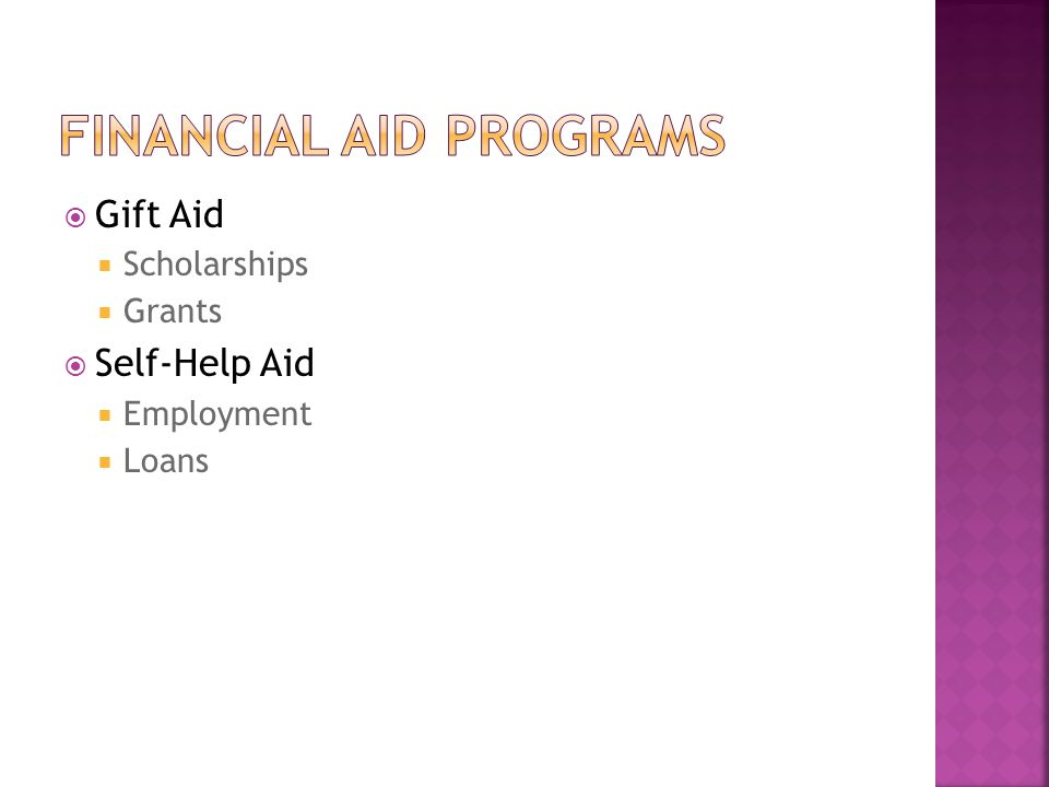  Gift Aid  Scholarships  Grants  Self-Help Aid  Employment  Loans