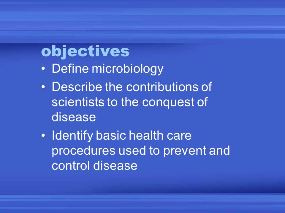 Microbiology Study of microscopic (living ) things E.g. viruses, bacteria, algae, protists, fungi