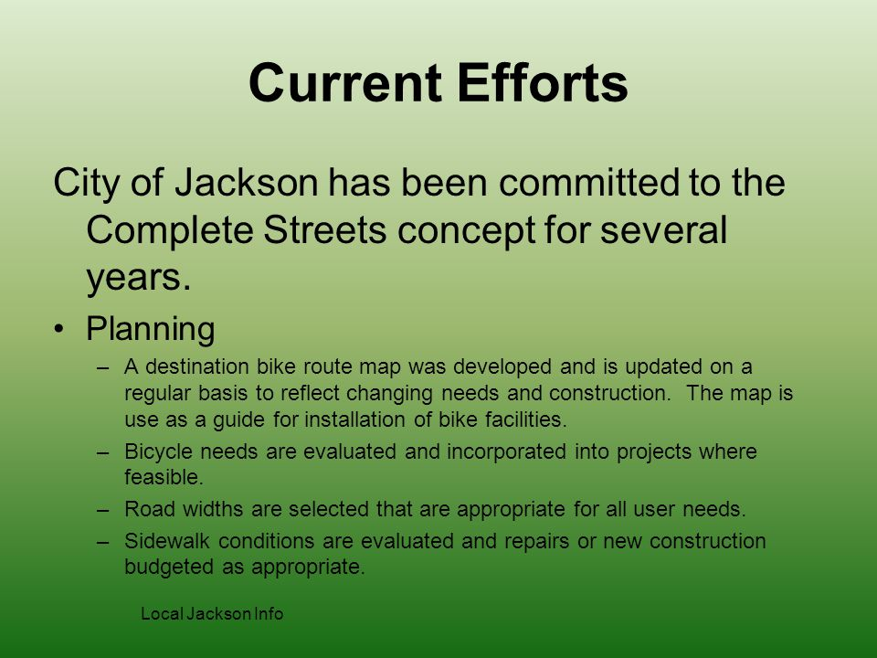 Current Efforts City of Jackson has been committed to the Complete Streets concept for several years.