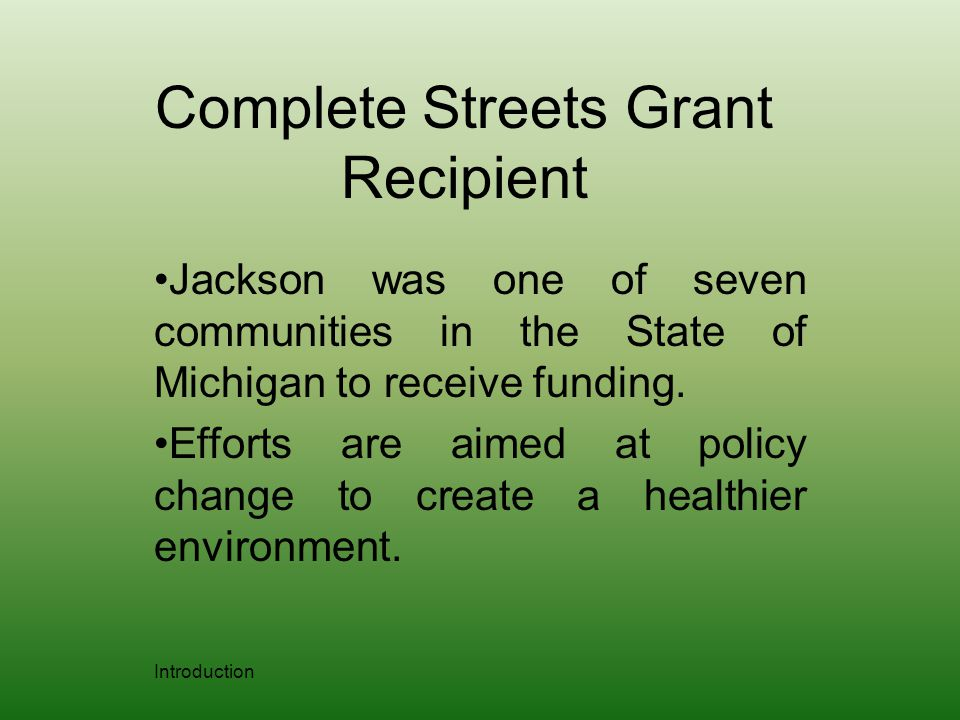 Complete Streets Grant Recipient Jackson was one of seven communities in the State of Michigan to receive funding.
