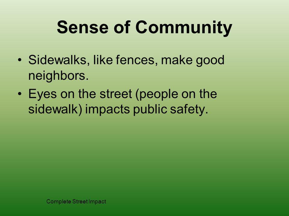 Sense of Community Sidewalks, like fences, make good neighbors.