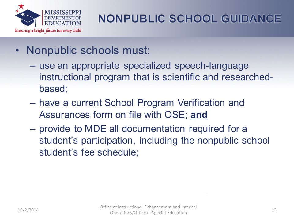 Nonpublic schools must: –use an appropriate specialized speech-language instructional program that is scientific and researched- based; –have a curren