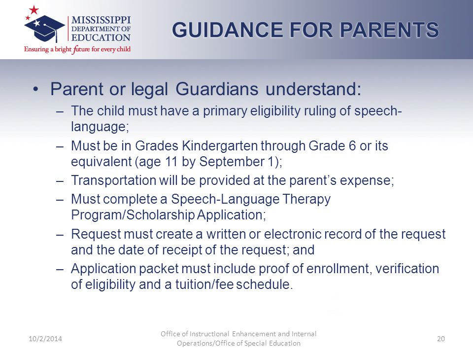 Parent or legal Guardians understand: –The child must have a primary eligibility ruling of speech- language; –Must be in Grades Kindergarten through G
