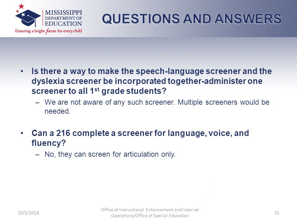 Is there a way to make the speech-language screener and the dyslexia screener be incorporated together-administer one screener to all 1 st grade stude