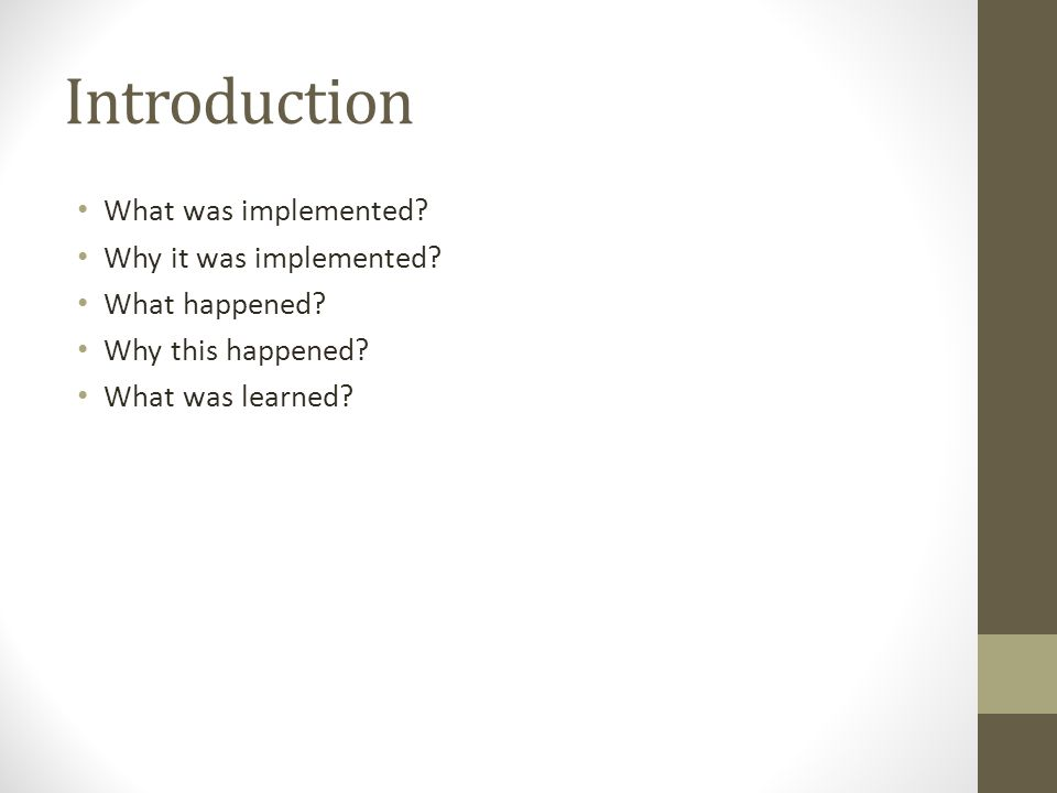 Introduction What was implemented.Why it was implemented.
