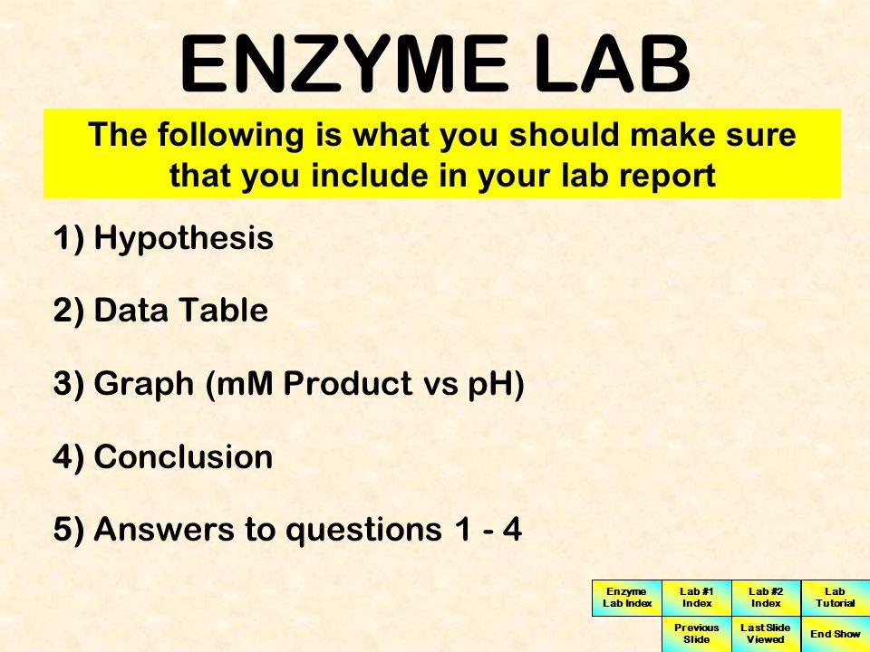 Enzyme Lab Index Lab #1 Index Lab #2 Index Next Slide Previous Slide Last Slide Viewed Lab Tutorial End Show ENZYME LAB 1) What is the optimum pH for invertase activity.