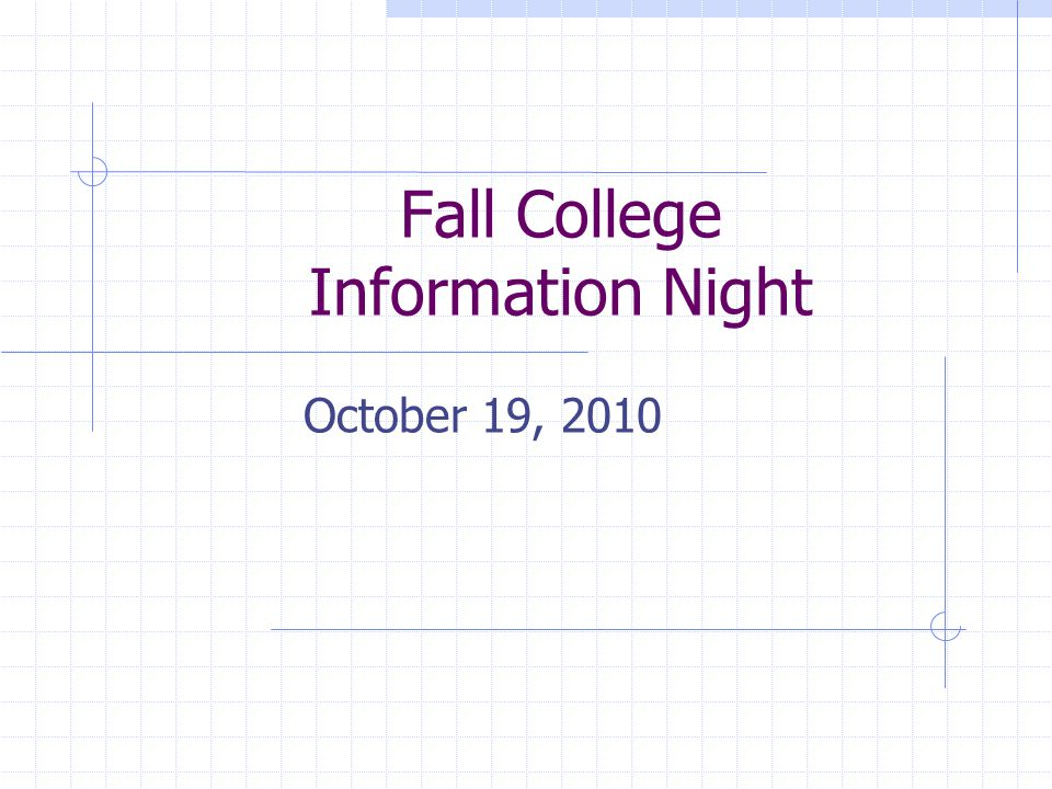 Fall College Information Night October 19, 2010