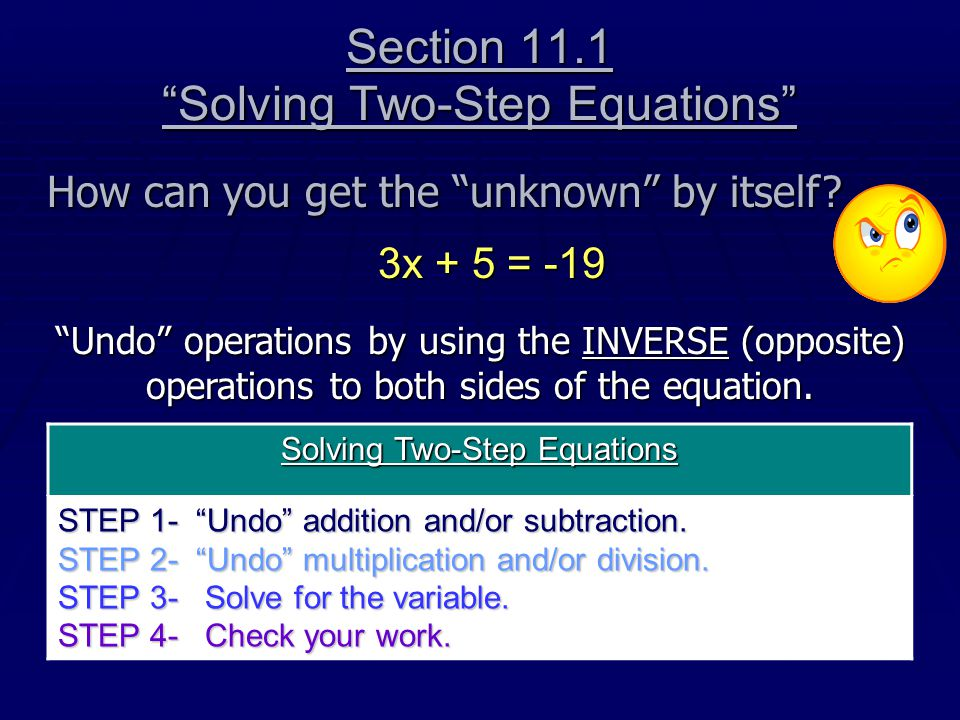 Section 11.1 Solving Two-Step Equations How can you get the unknown by itself.