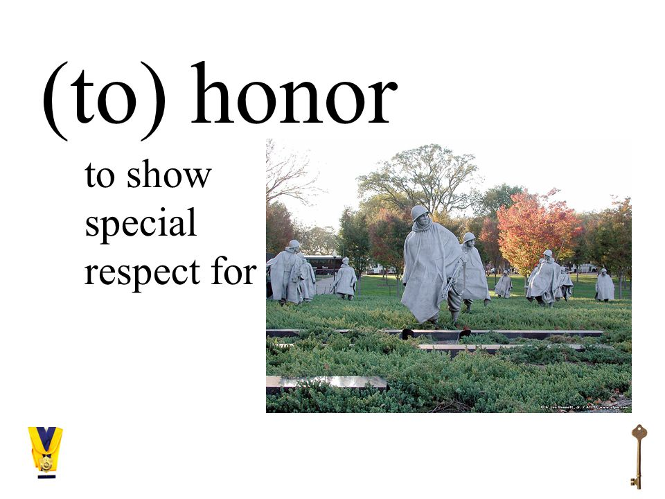 (to) honor to show special respect for