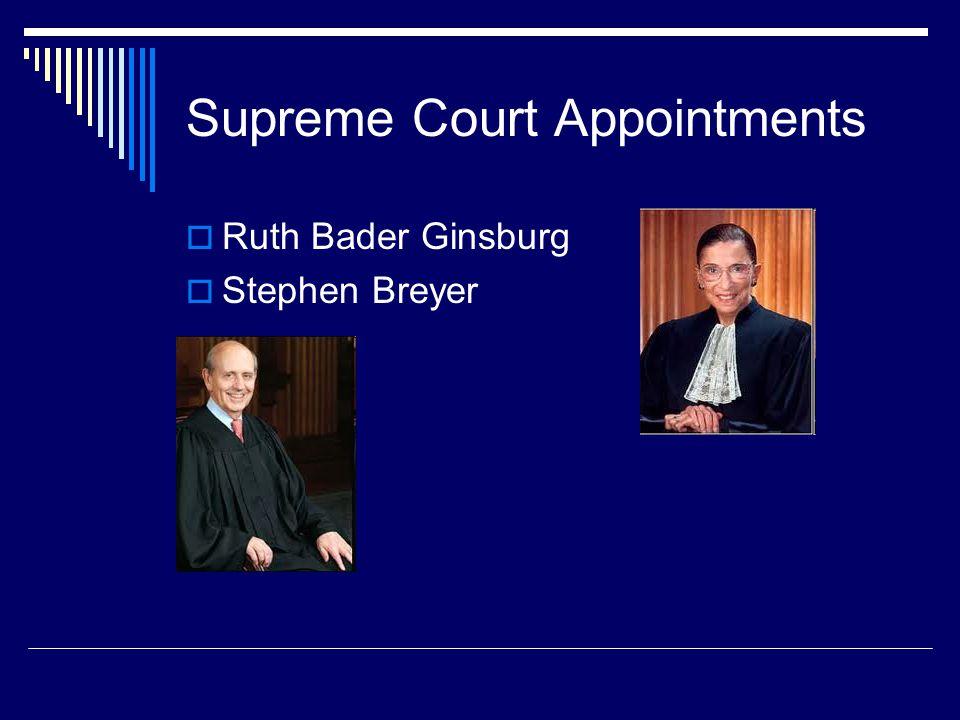 Supreme Court Appointments  Ruth Bader Ginsburg  Stephen Breyer