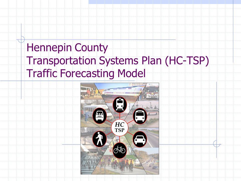 Hennepin County Transportation Systems Plan (HC-TSP) Traffic Forecasting Model