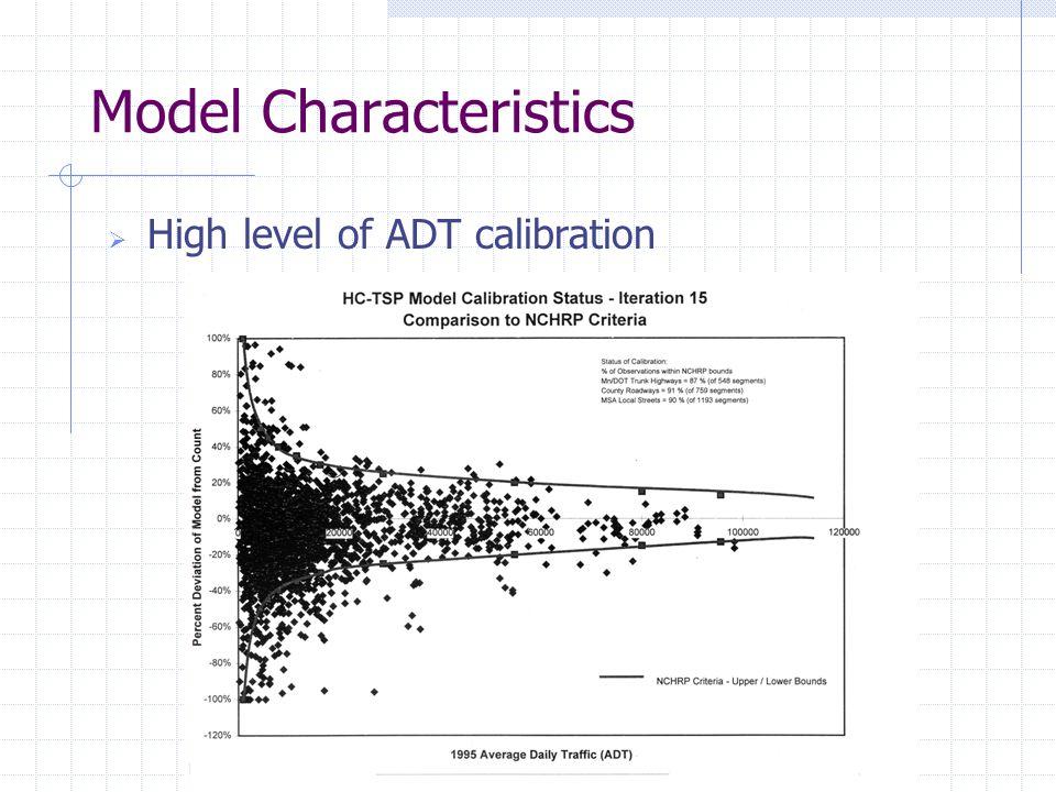 Model Characteristics  High level of ADT calibration