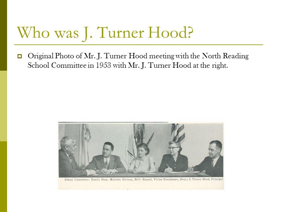 Who was J. Turner Hood?  Original Photo of Mr. J. Turner Hood meeting with the North Reading School Committee in 1953 with Mr. J. Turner Hood at the