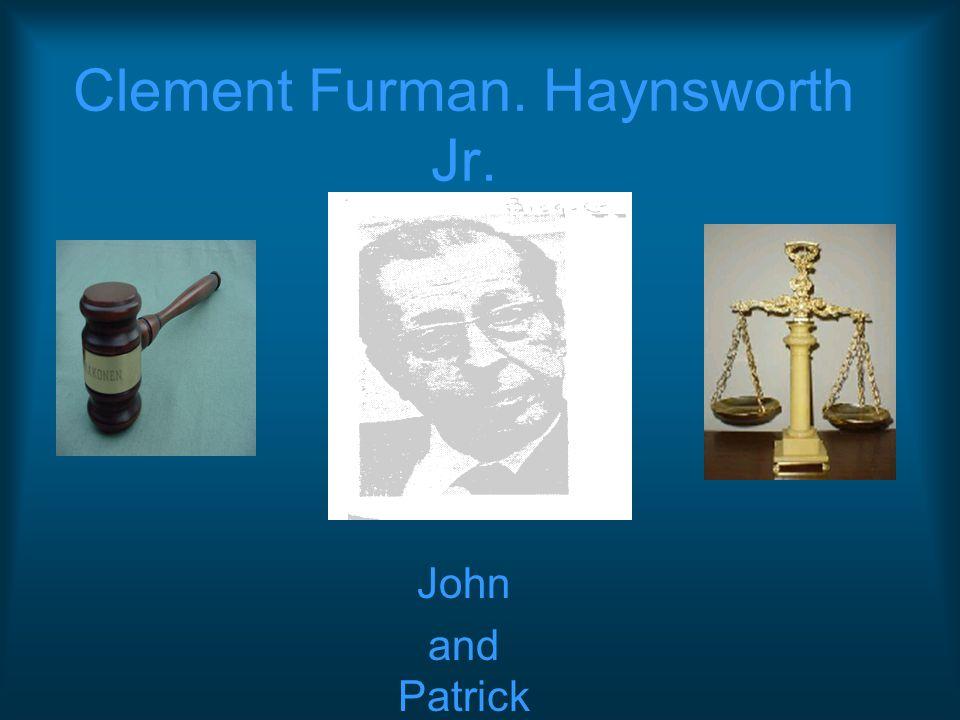 Clement Furman. Haynsworth Jr. John and Patrick