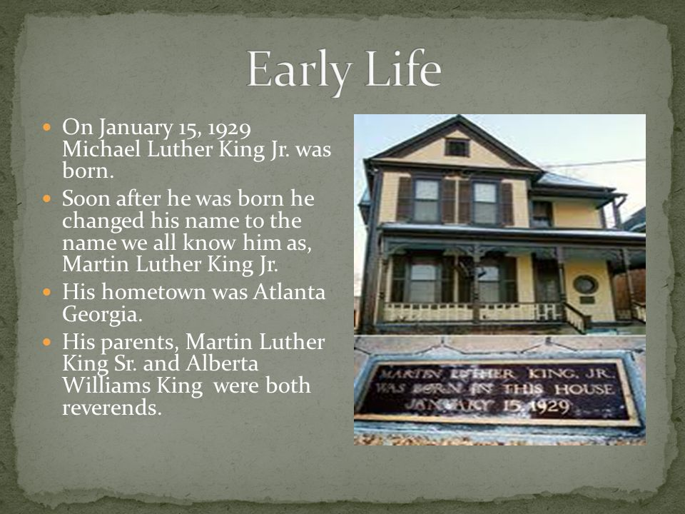 On January 15, 1929 Michael Luther King Jr.was born.