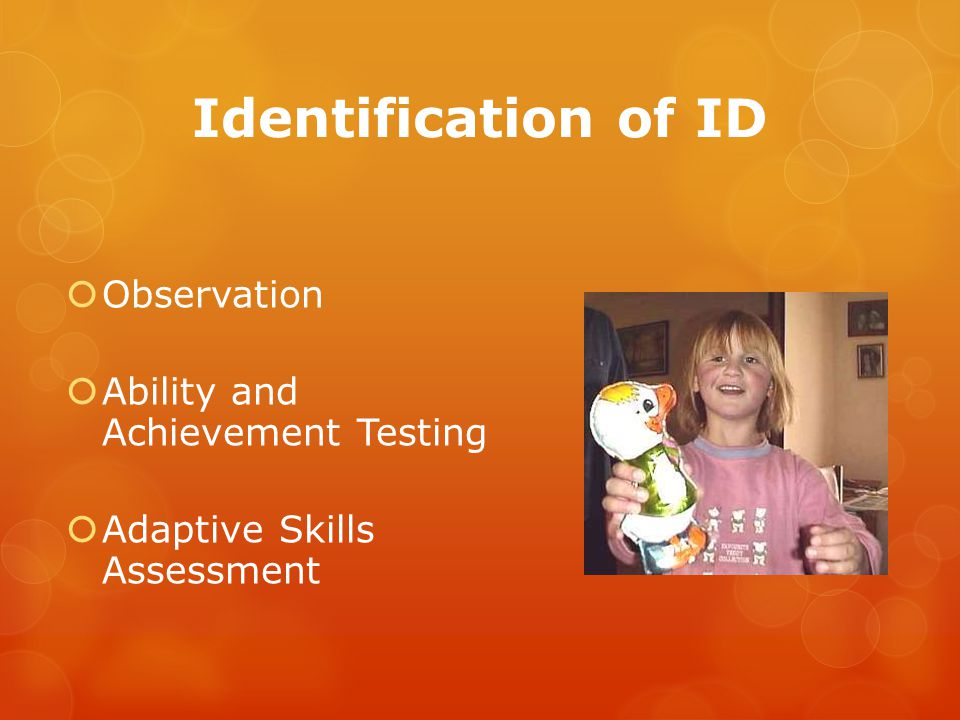 Identification of ID  Observation  Ability and Achievement Testing  Adaptive Skills Assessment