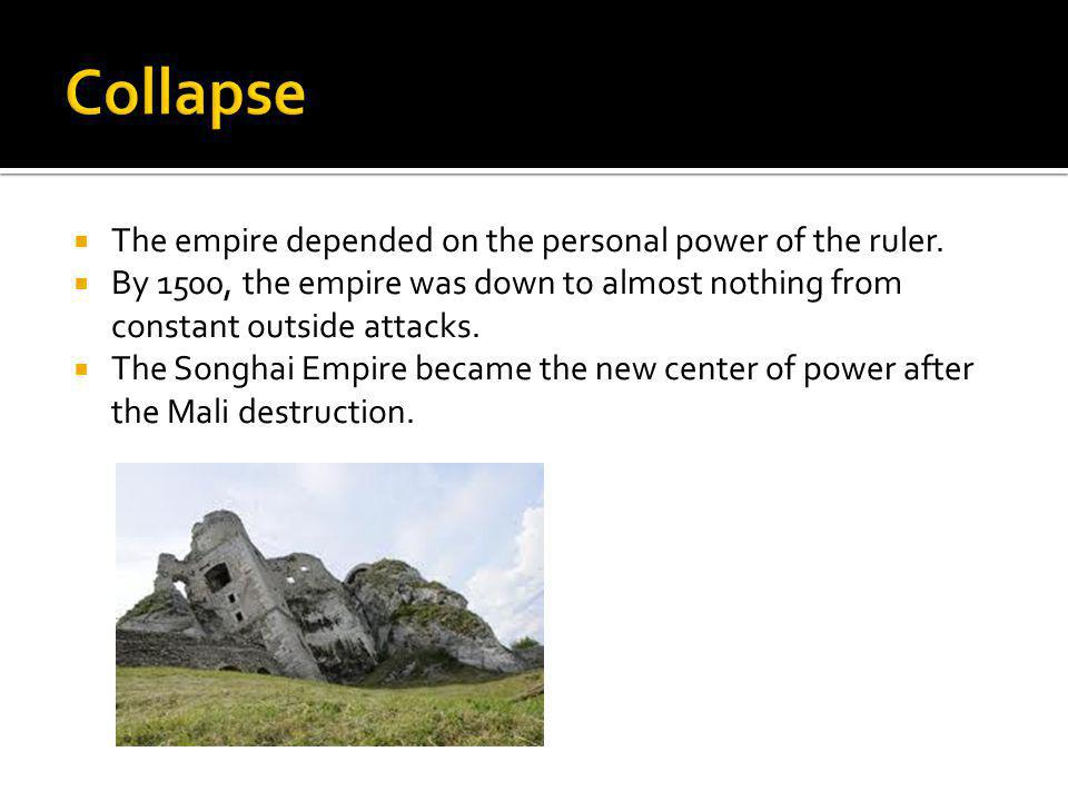  The empire depended on the personal power of the ruler.
