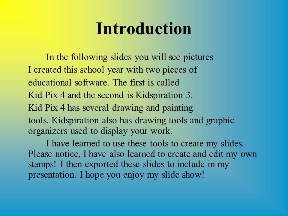 Introduction In the following slides you will see pictures I created this school year with two pieces of educational software.
