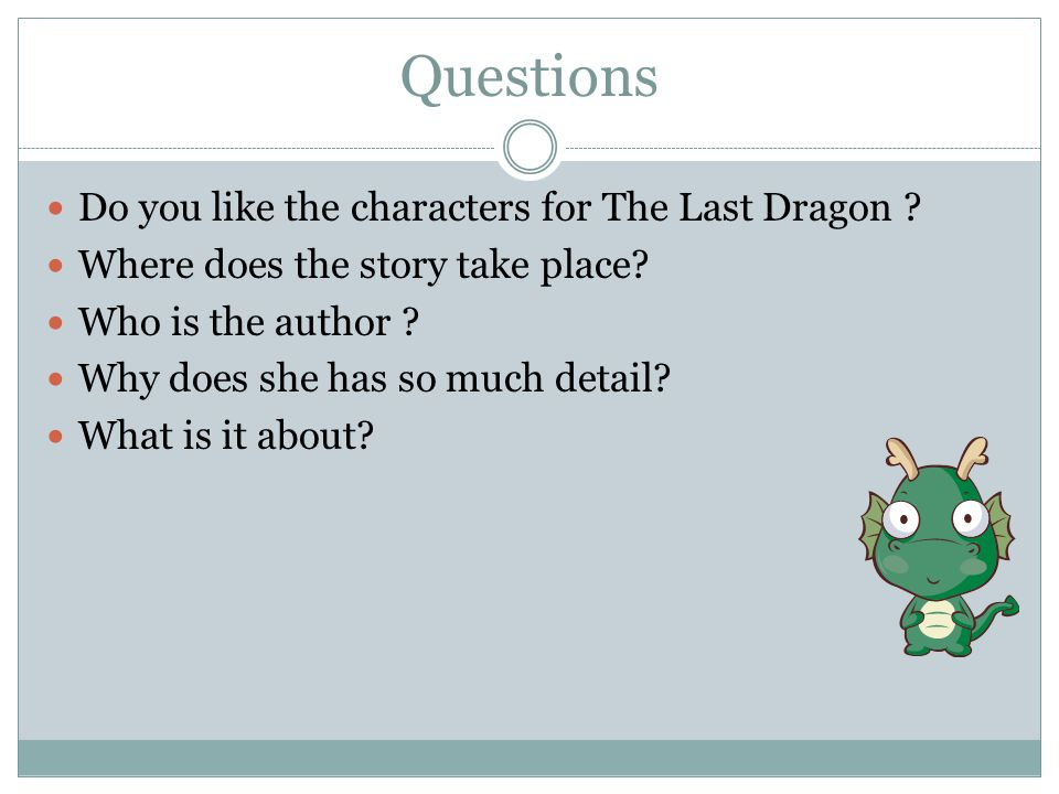 Questions Do you like the characters for The Last Dragon .