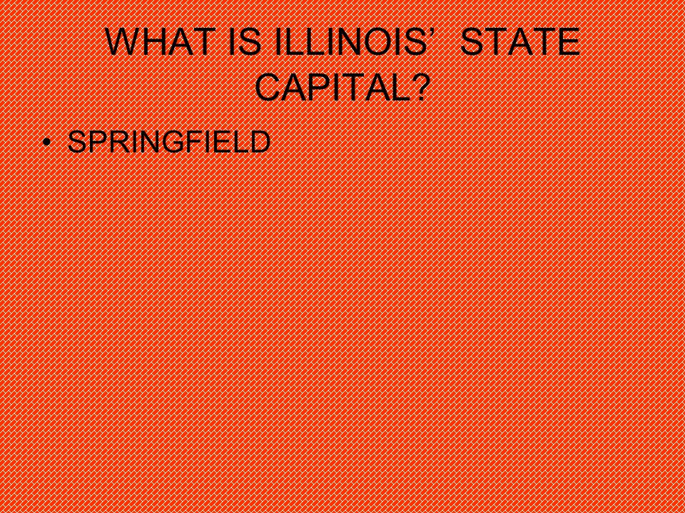 WHAT IS ILLINOIS' STATE CAPITAL SPRINGFIELD