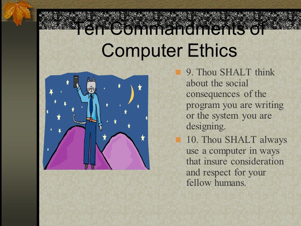 Ten Commandments of Computer Ethics 9.