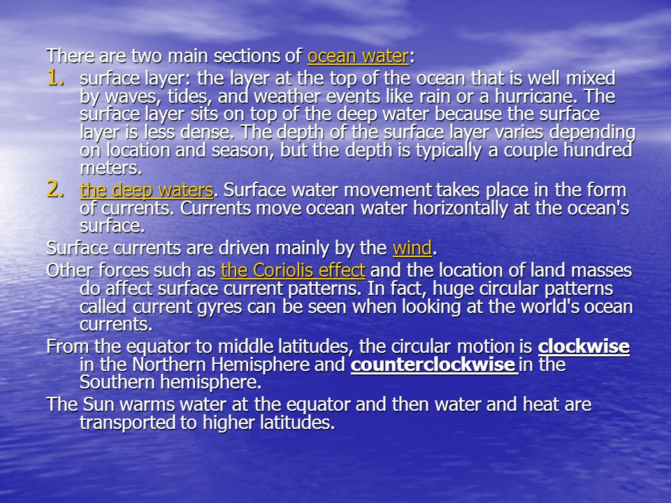 There are two main sections of ocean water: ocean waterocean water 1. surface layer: the layer at the top of the ocean that is well mixed by waves, ti