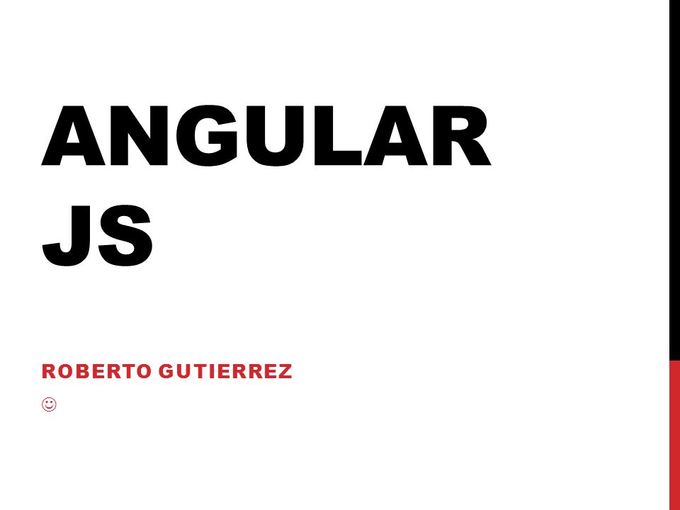 ANGULAR JS ROBERTO GUTIERREZ