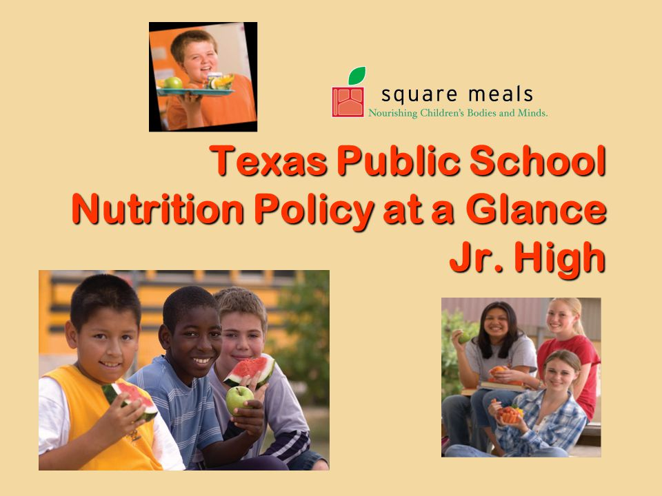 Texas Public School Nutrition Policy at a Glance Jr. High