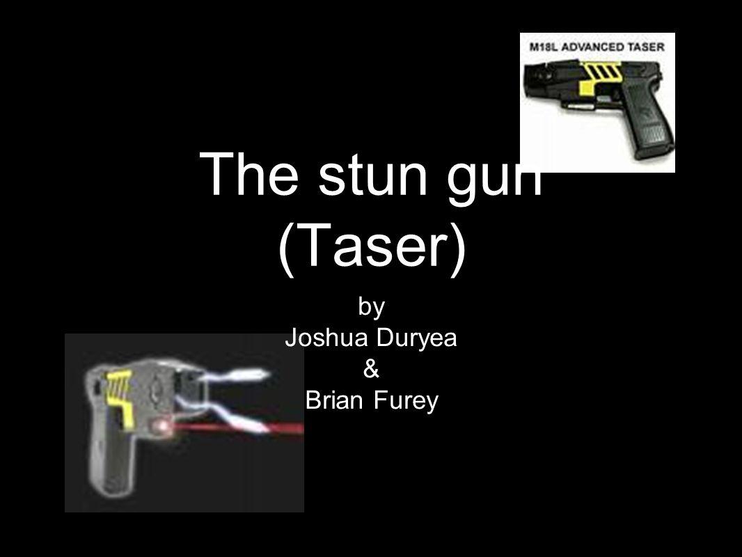 The stun gun (Taser) by Joshua Duryea & Brian Furey