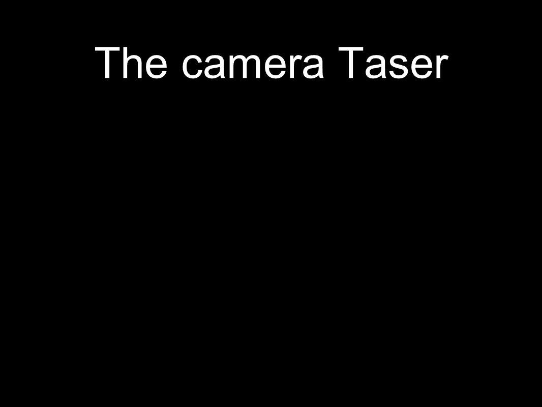 The camera Taser