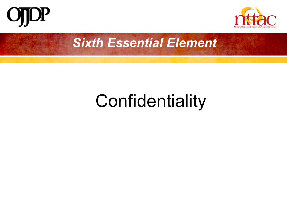Sixth Essential Element Confidentiality