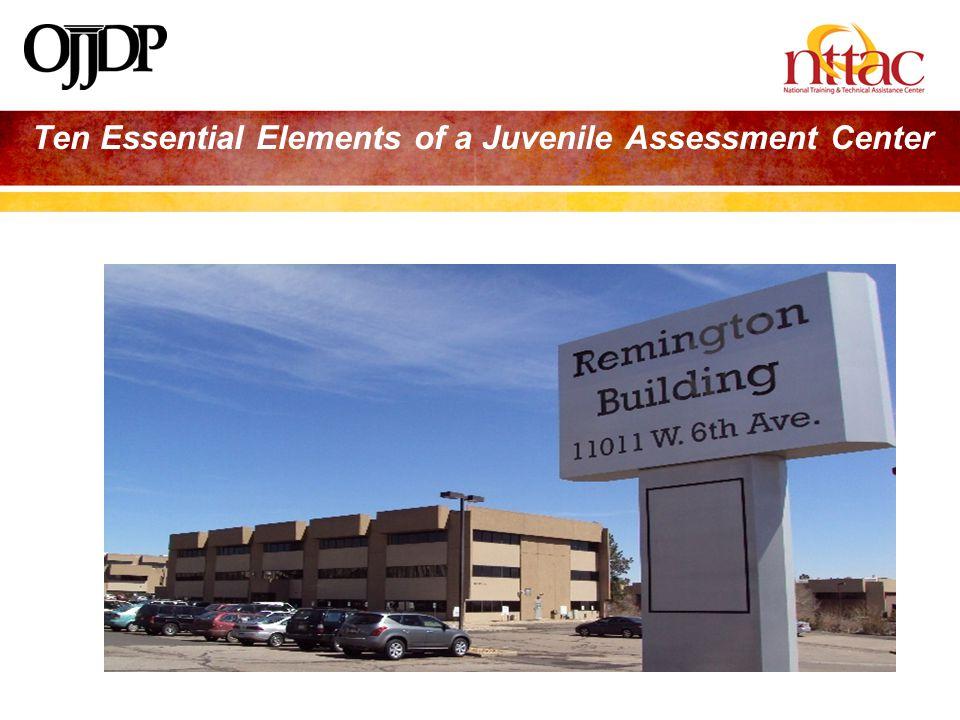 Ten Essential Elements of a Juvenile Assessment Center