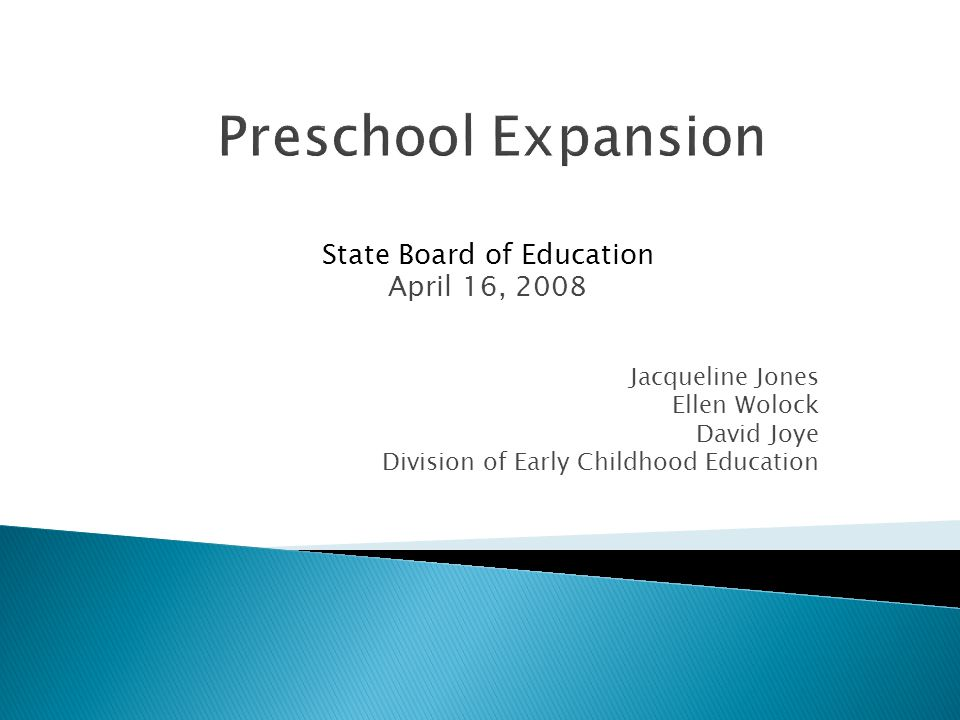 State Board of Education April 16, 2008 Jacqueline Jones Ellen Wolock David Joye Division of Early Childhood Education Preschool Expansion