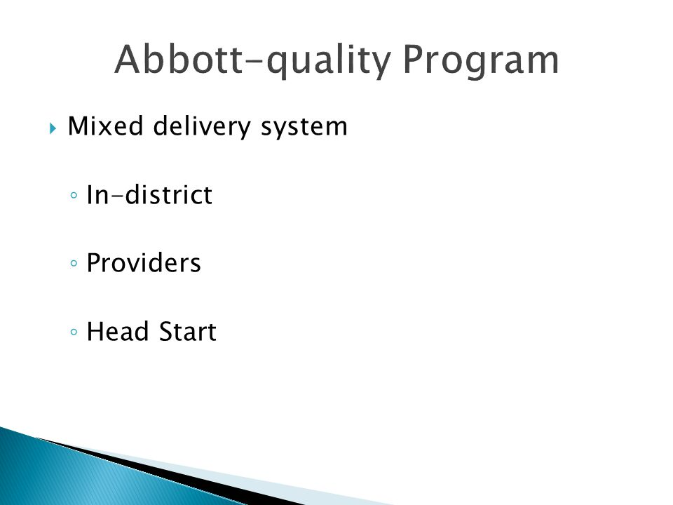  Mixed delivery system ◦ In-district ◦ Providers ◦ Head Start