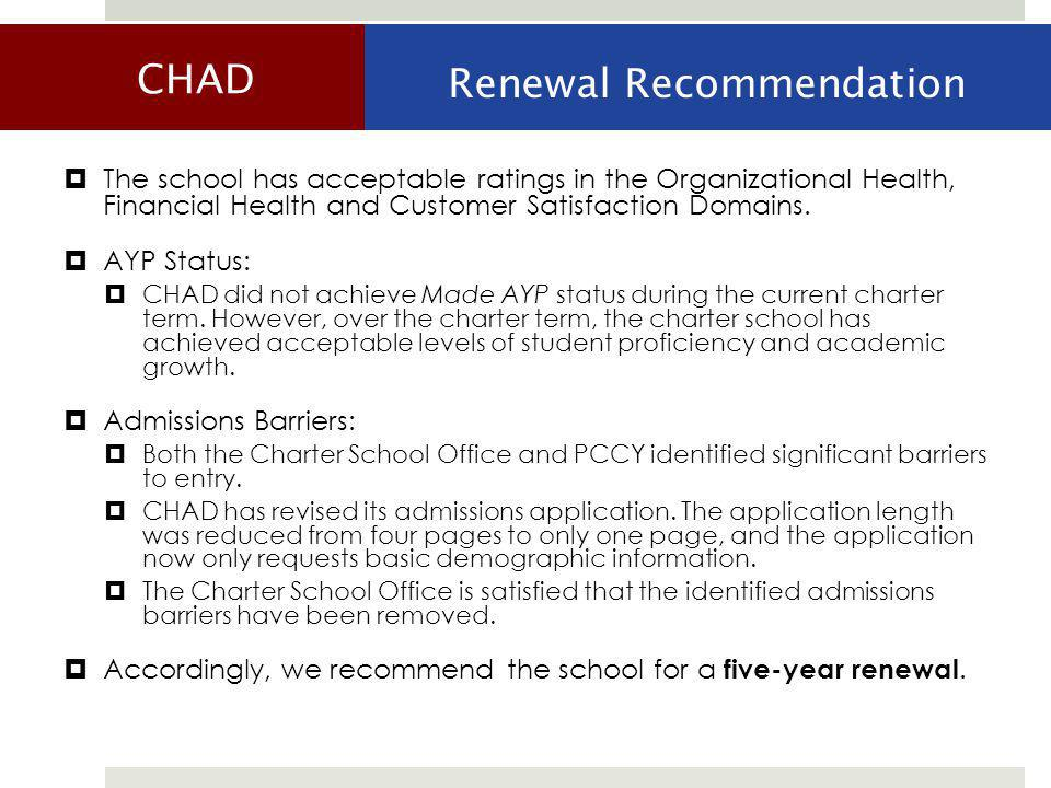  The school has acceptable ratings in the Organizational Health, Financial Health and Customer Satisfaction Domains.