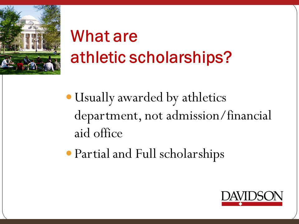 What are athletic scholarships.
