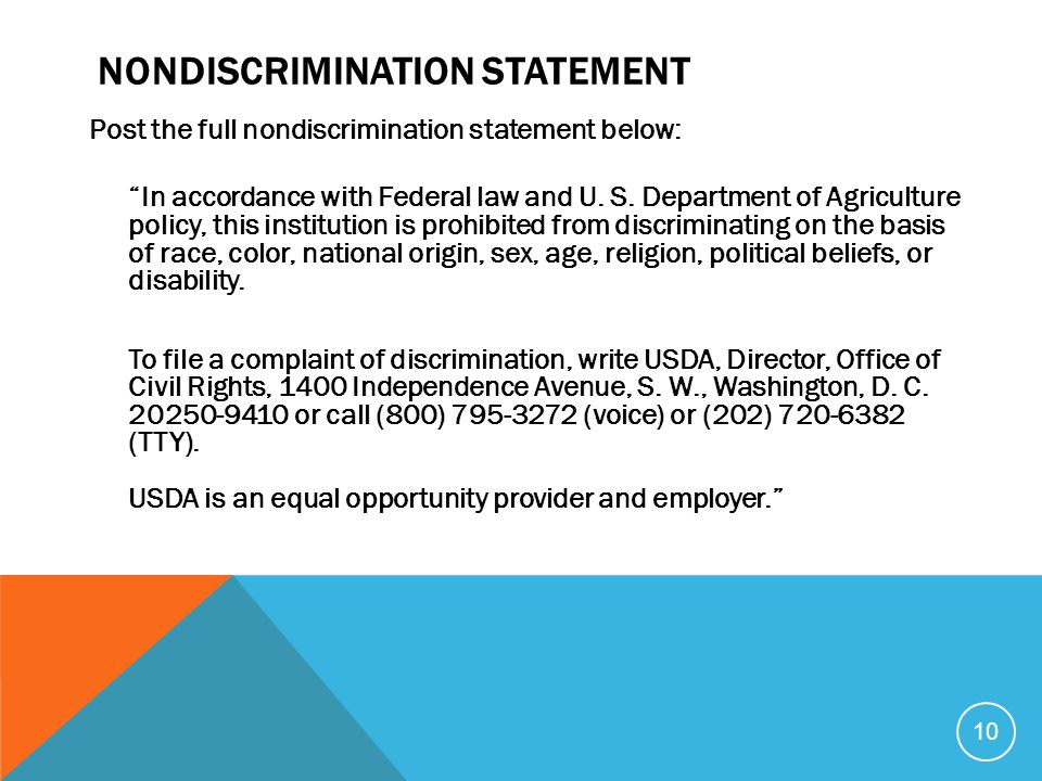 "10 NONDISCRIMINATION STATEMENT Post the full nondiscrimination statement below: ""In accordance with Federal law and U. S. Department of Agriculture po"