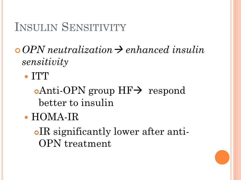 I NSULIN S ENSITIVITY OPN neutralization  enhanced insulin sensitivity ITT Anti-OPN group HF  respond better to insulin HOMA-IR IR significantly low