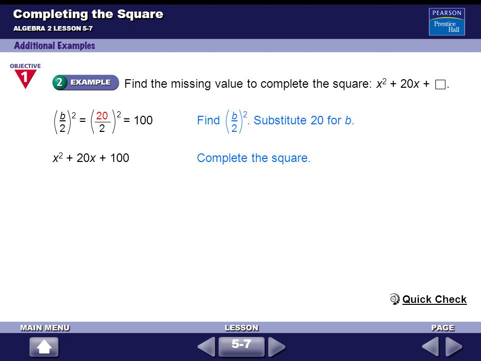 x + 2 = ± 3Find the square root of each side.x = –2 ± 3Solve for x.
