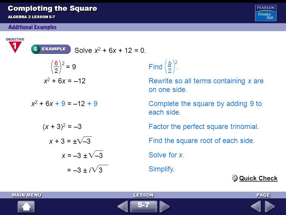 Solve 2x 2 + 7x – 1 = 0.