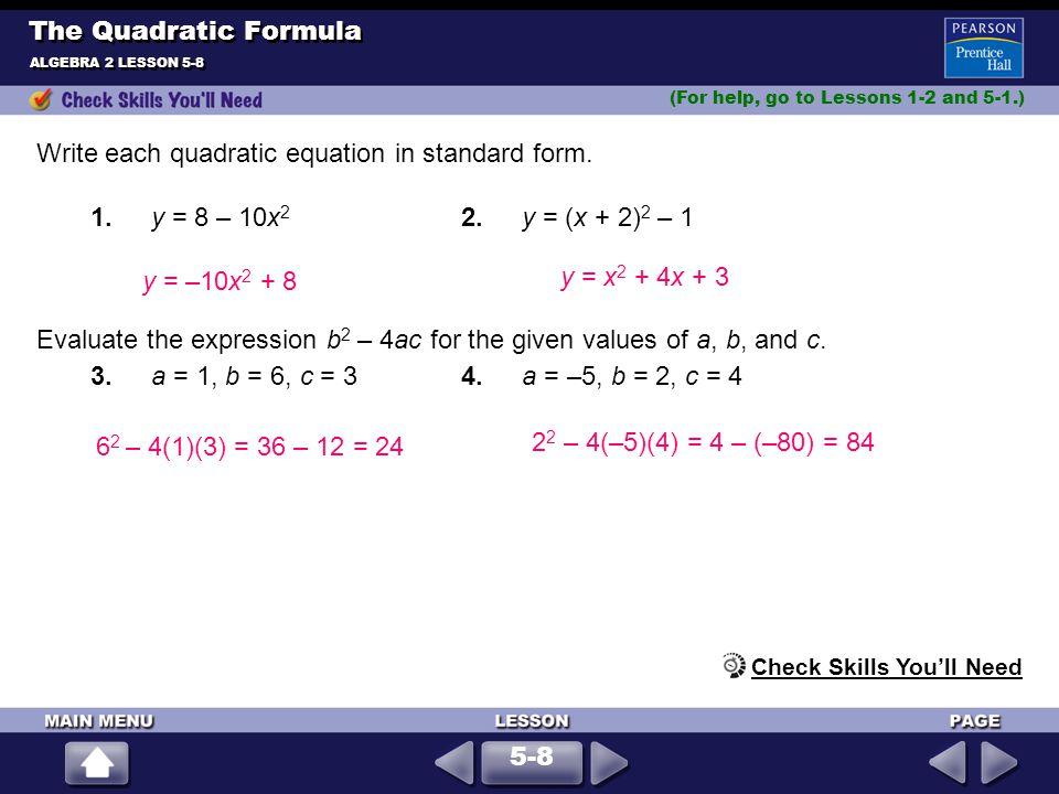 Use the Quadratic Formula to solve 3x 2 + 23x + 40 = 0.