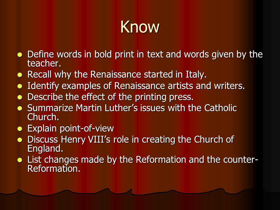 Know Define words in bold print in text and words given by the teacher. Define words in bold print in text and words given by the teacher. Recall why