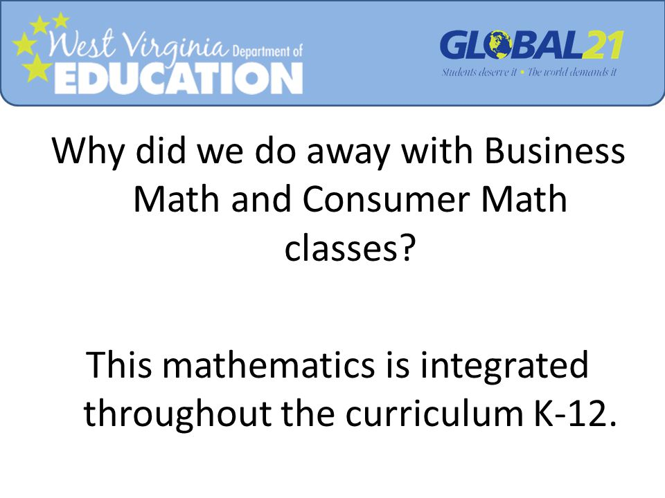 Why did we do away with Business Math and Consumer Math classes.