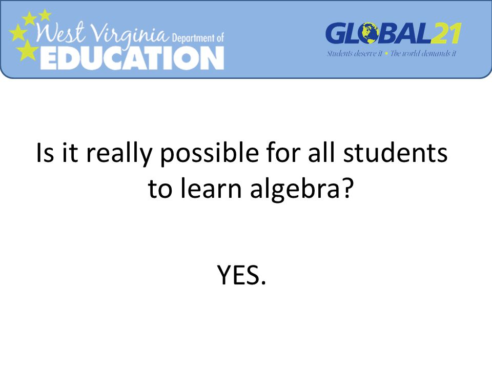 Is it really possible for all students to learn algebra YES.