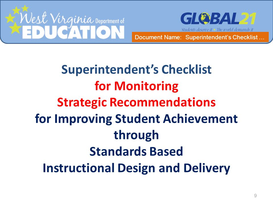 Superintendent's Checklist for Monitoring Strategic Recommendations for Improving Student Achievement through Standards Based Instructional Design and Delivery 9 Document Name: Superintendent's Checklist …