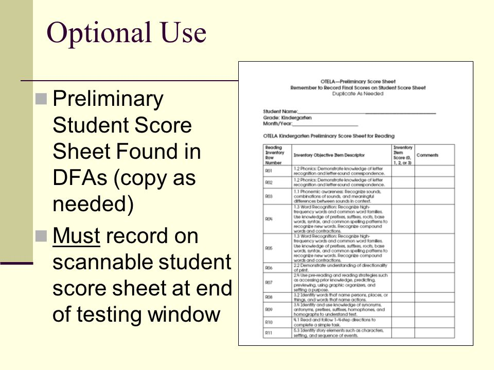 Score Points for the OTELA K-2 Inventories Clear Evidence; Independence (3) Moderate Evidence; With/Without Support (2) Minimal Evidence; With Much Support (1) No Evidence of Mastery (0)