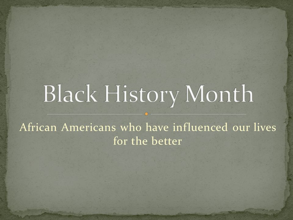 To recognize all the struggles the African American people have been through and what was done to achieve them.