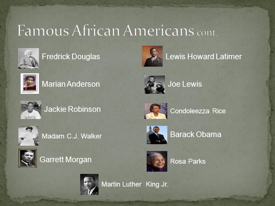 Fredrick Douglas Marian Anderson Jackie Robinson Madam C.J.